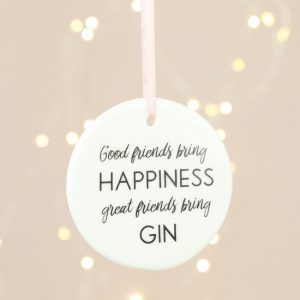 Great Friends Bring Gin Hanging Decoration